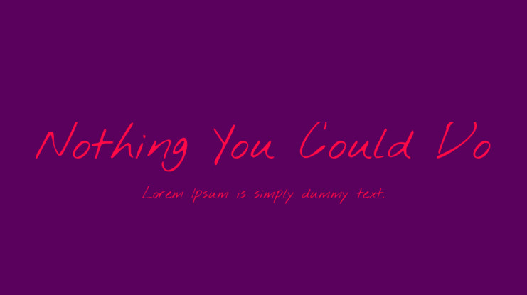 Nothing You Could Do Font